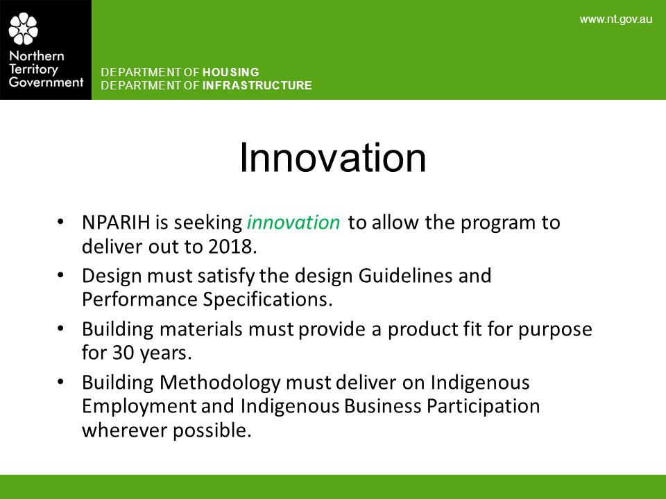 Innovation NPARIH is seeking innovation to allow the program to deliver out to 2018.