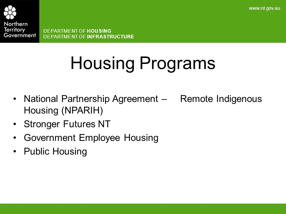 Housing Programs National Partnership Agreement – Remote Indigenous Housing (NPARIH) Stronger Futures NT.