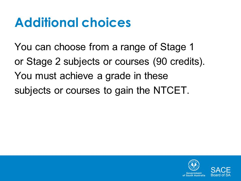 Additional choices You can choose from a range of Stage 1
