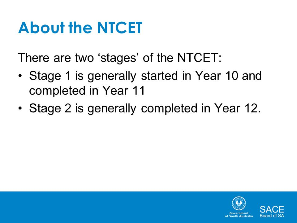 About the NTCET There are two 'stages' of the NTCET: