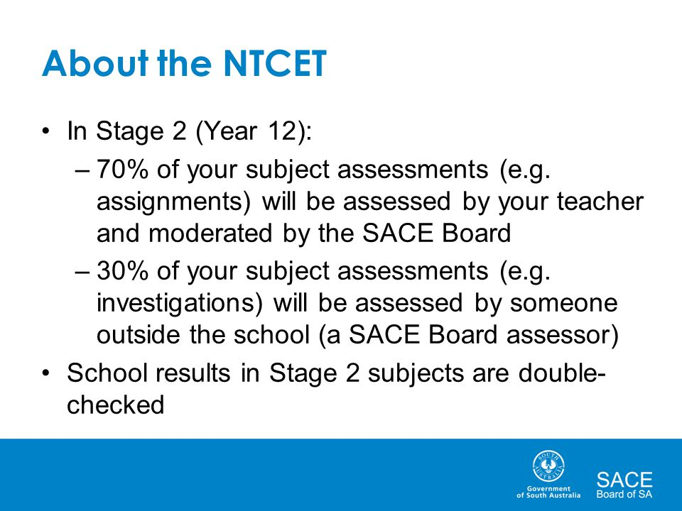 About the NTCET In Stage 2 (Year 12):
