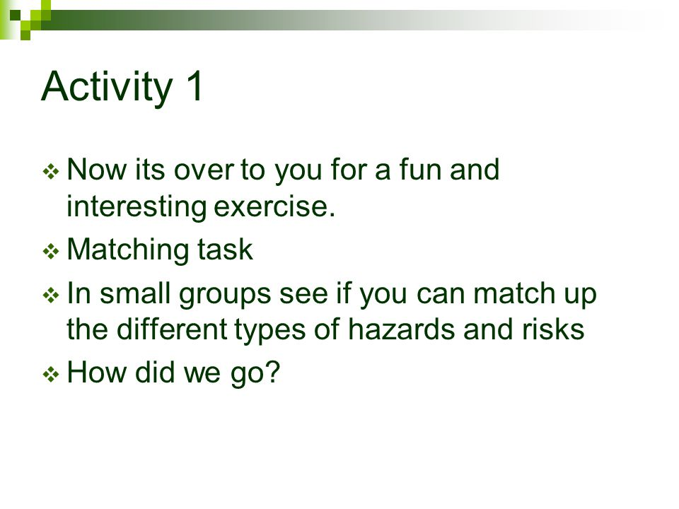 Activity 1 Now its over to you for a fun and interesting exercise.