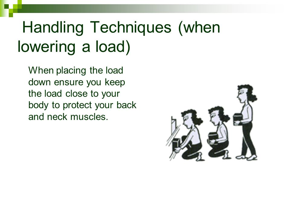 Handling Techniques (when lowering a load)