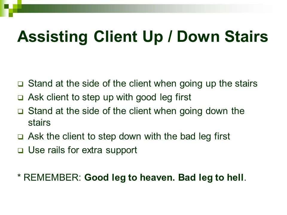 Assisting Client Up / Down Stairs