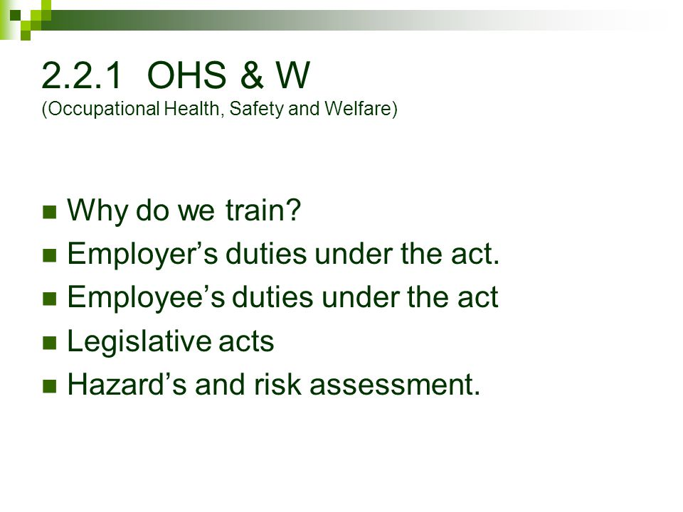 2.2.1 OHS & W (Occupational Health, Safety and Welfare)