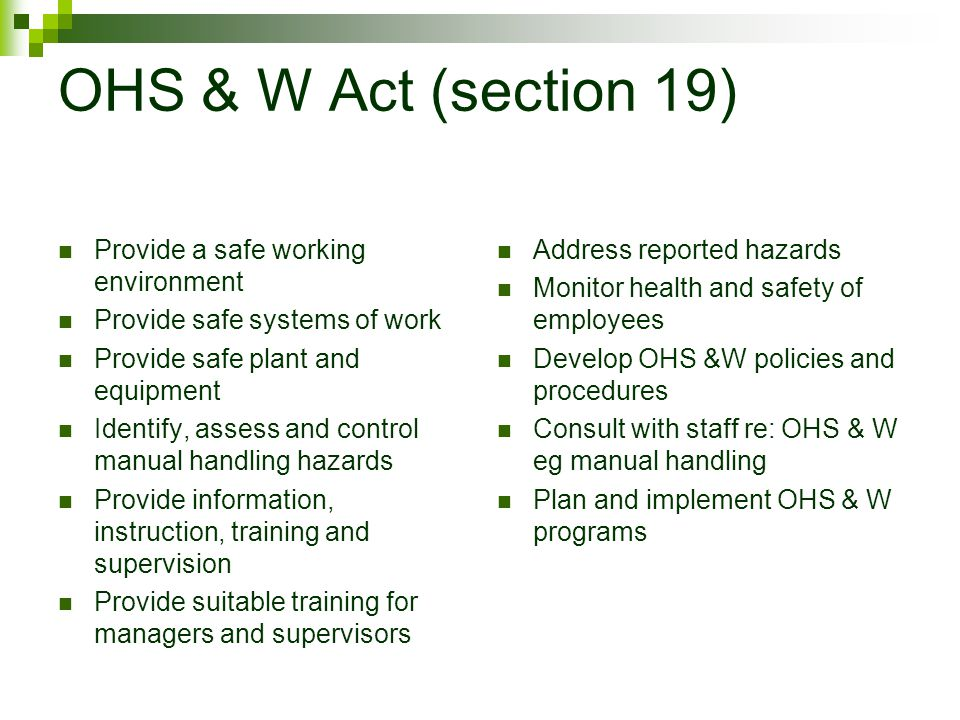 OHS & W Act (section 19) Provide a safe working environment