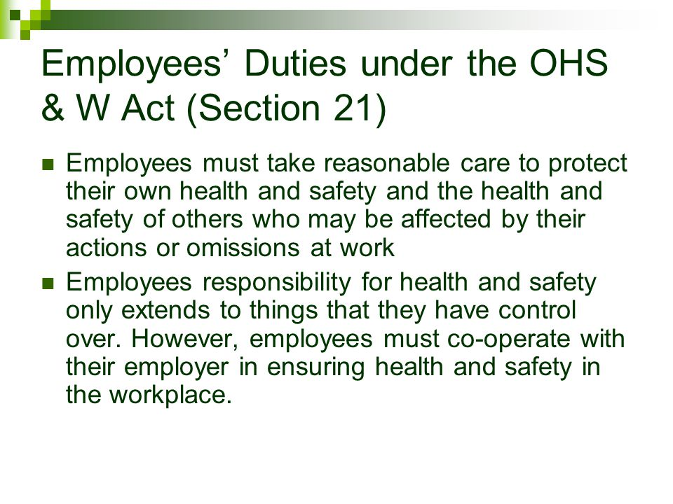 Employees' Duties under the OHS & W Act (Section 21)
