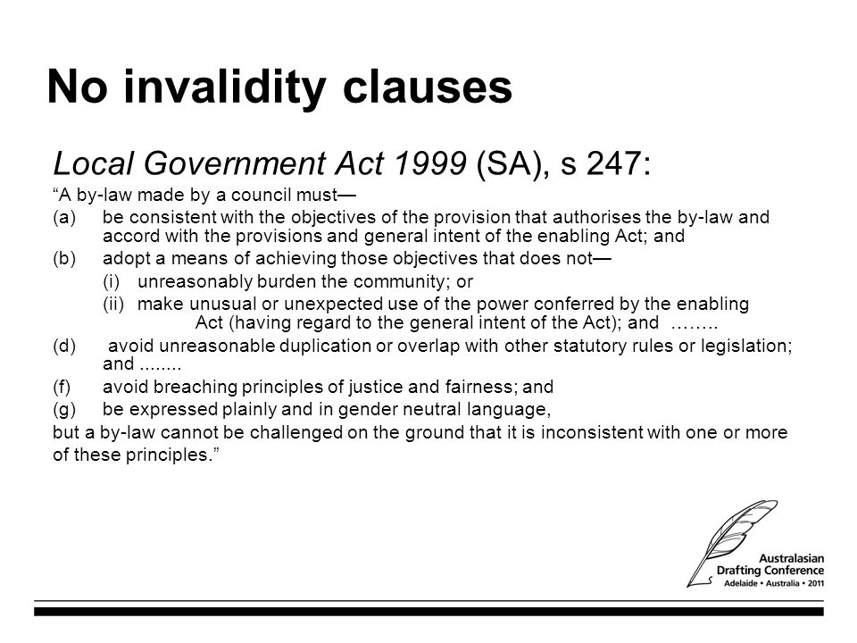 No invalidity clauses Local Government Act 1999 (SA), s 247: