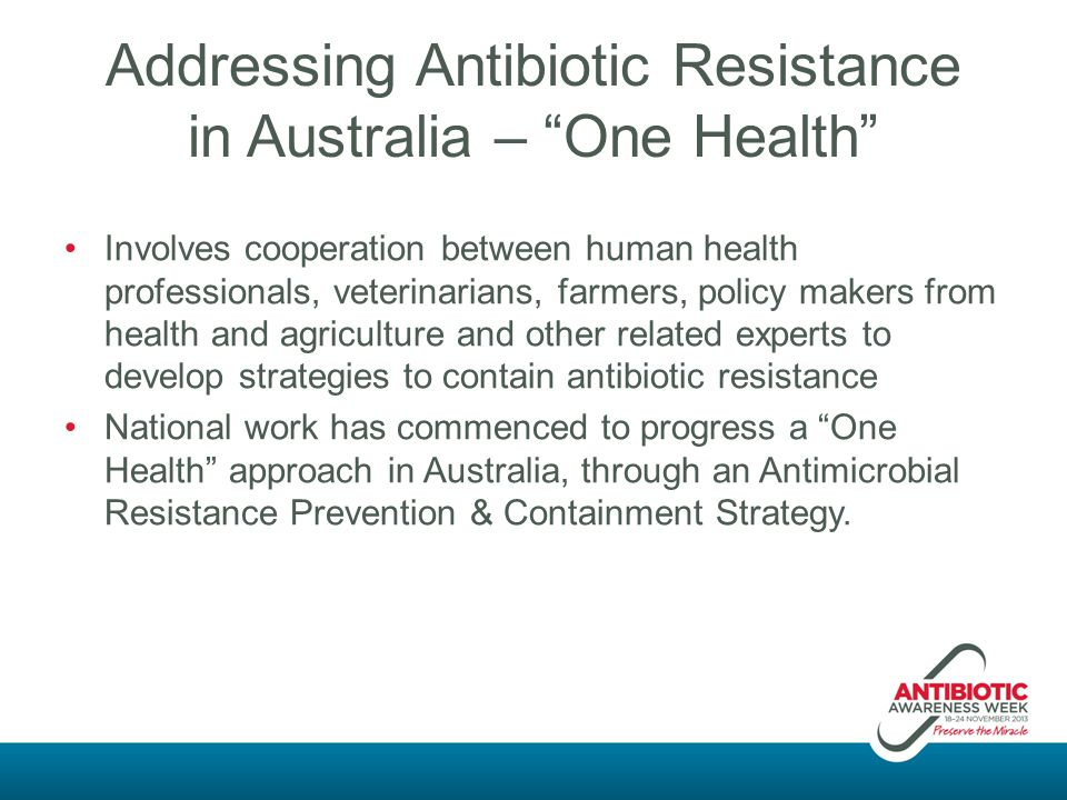 Addressing Antibiotic Resistance in Australia – One Health