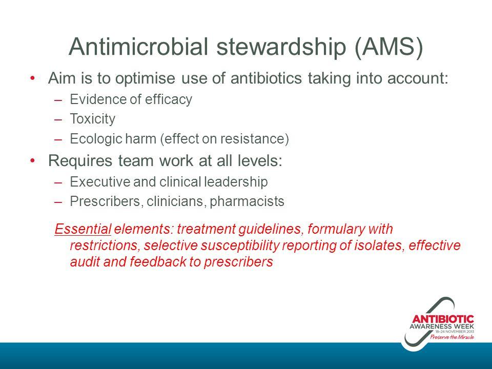 Antimicrobial stewardship (AMS)