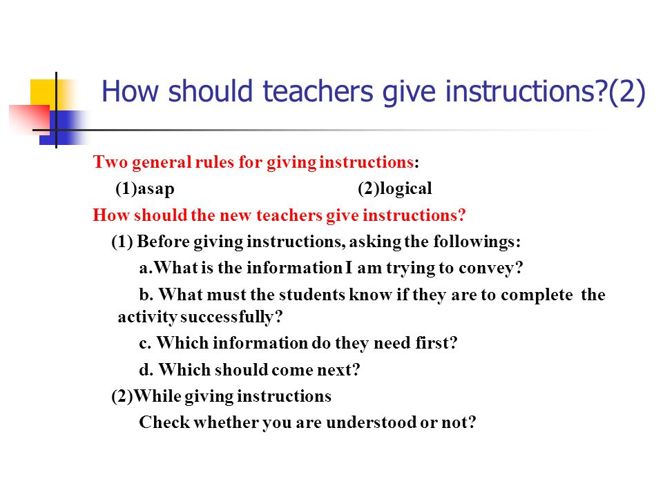 How should teachers give instructions (2)