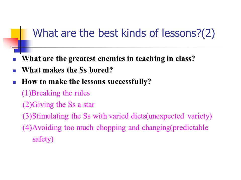 What are the best kinds of lessons (2)