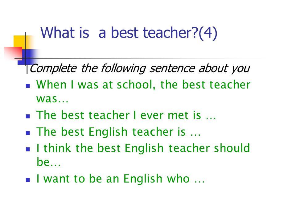 What is a best teacher (4)