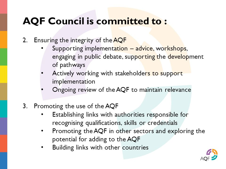 AQF Council is committed to :