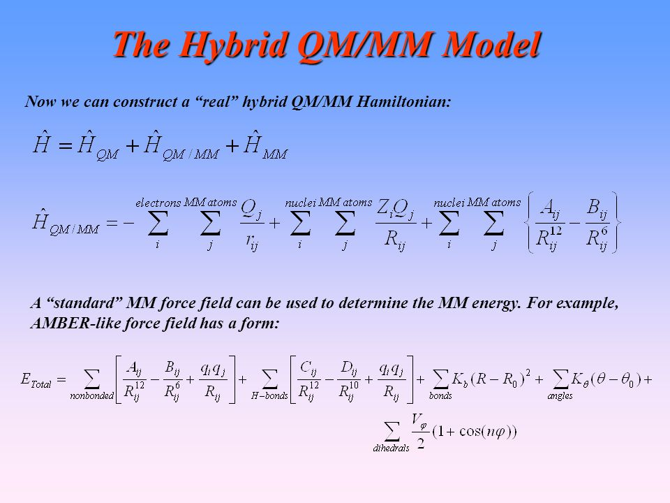 The Hybrid QM/MM Model Now we can construct a real hybrid QM/MM Hamiltonian: