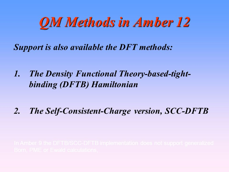QM Methods in Amber 12 Support is also available the DFT methods: