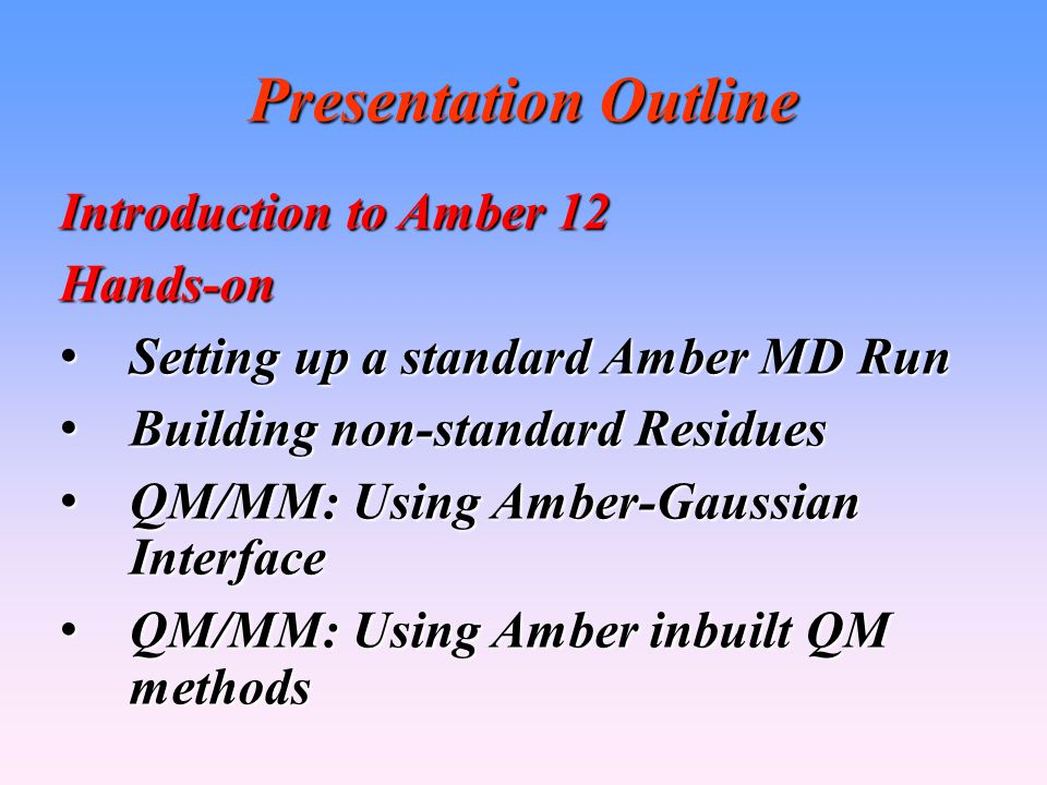 Presentation Outline Introduction to Amber 12 Hands-on