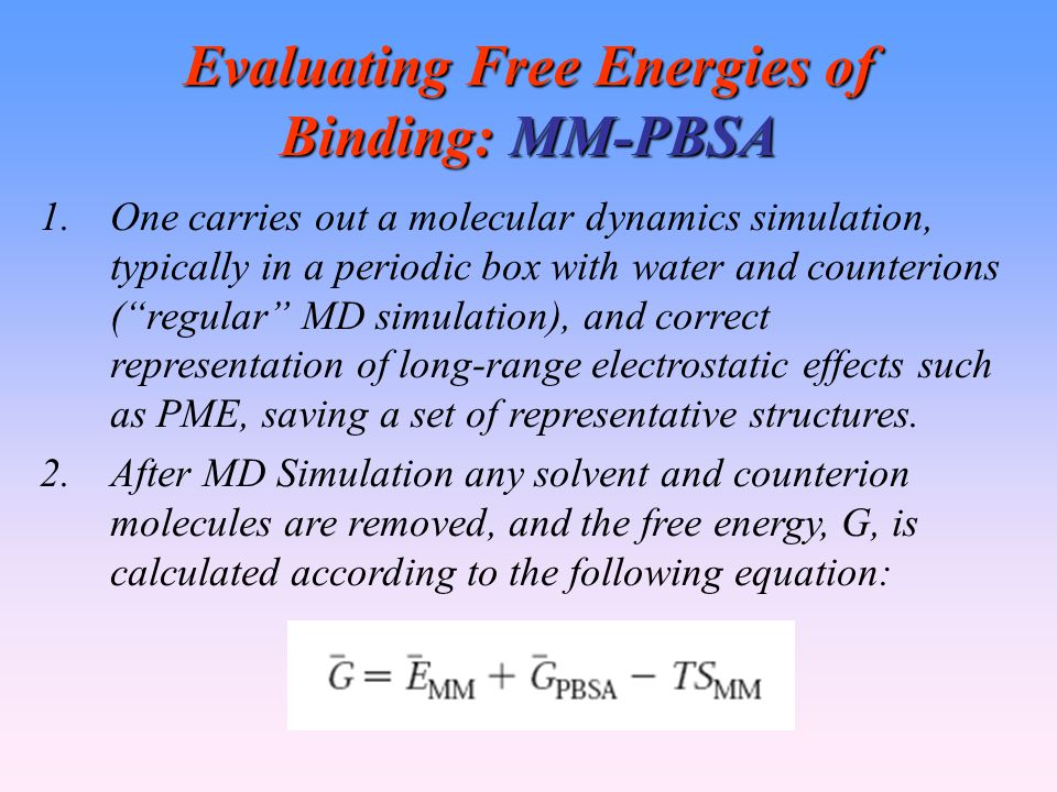 Evaluating Free Energies of Binding: MM-PBSA