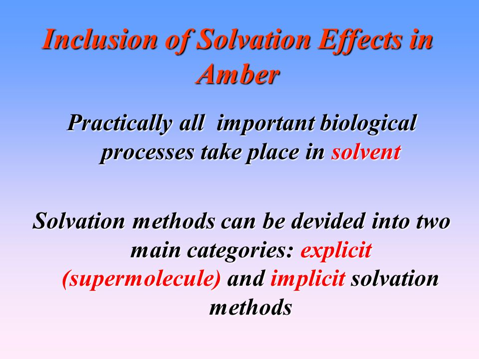 Inclusion of Solvation Effects in Amber