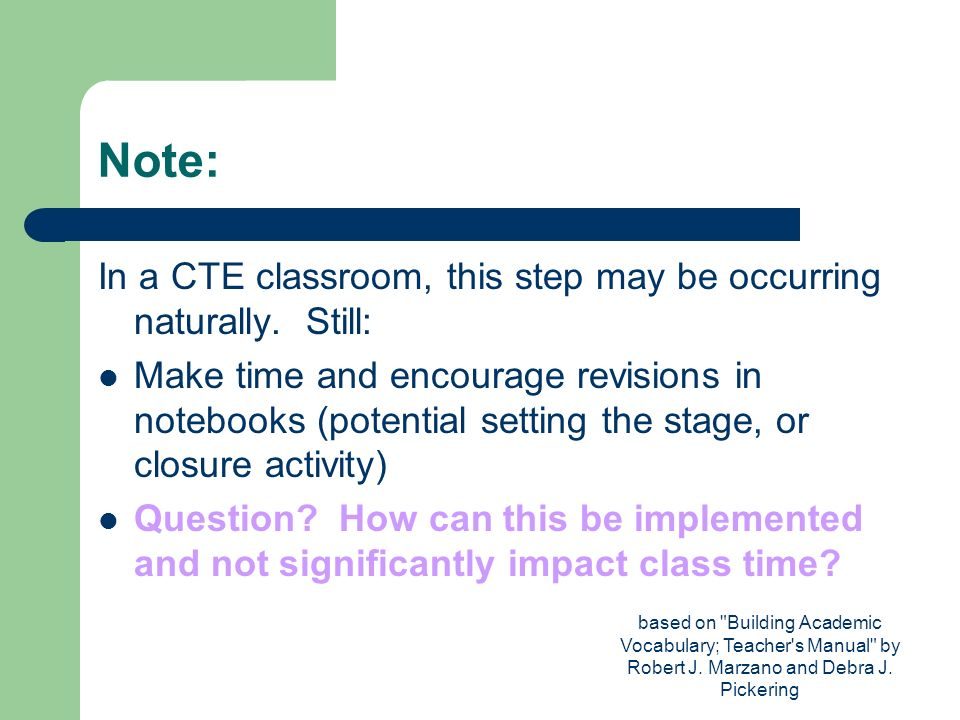 Note: In a CTE classroom, this step may be occurring naturally. Still: