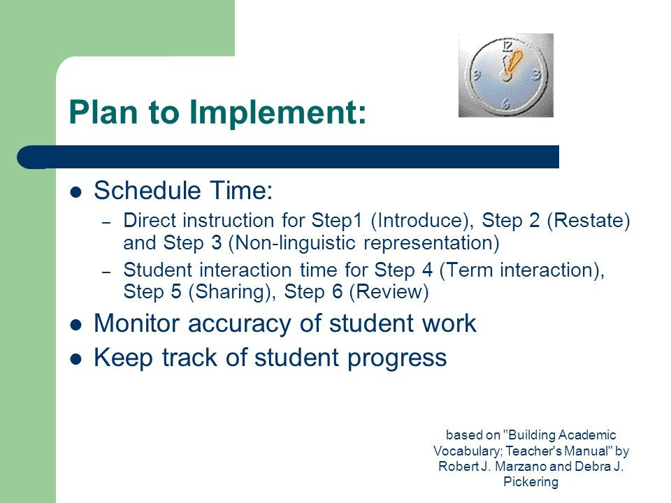 Plan to Implement: Schedule Time: Monitor accuracy of student work