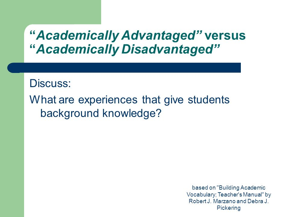 Academically Advantaged versus Academically Disadvantaged