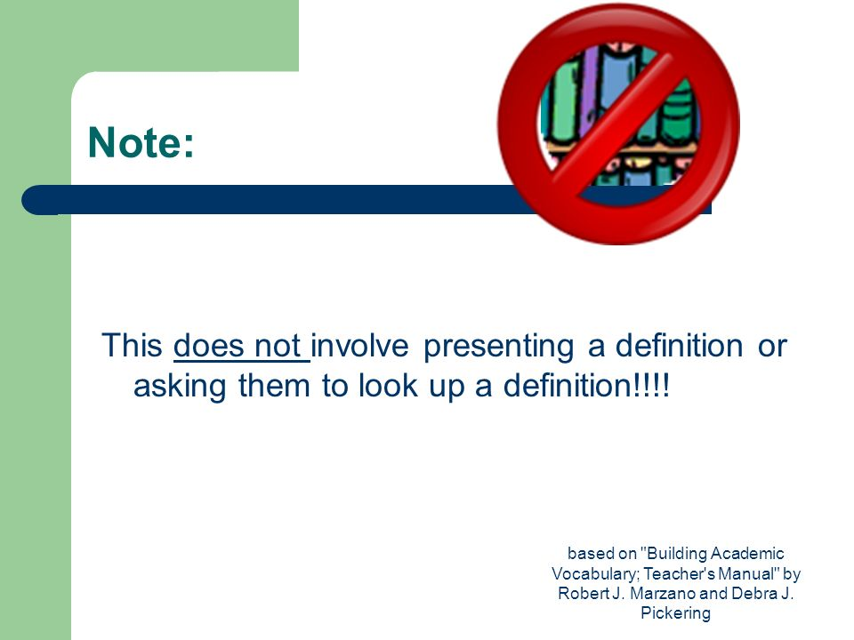 Note: This does not involve presenting a definition or asking them to look up a definition!!!!