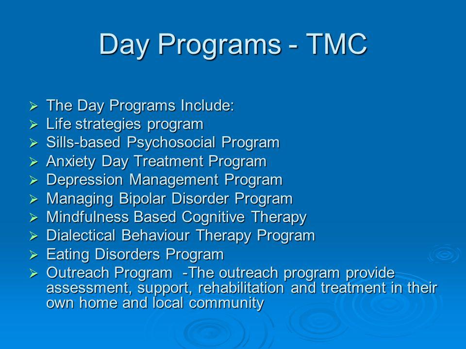 Day Programs - TMC The Day Programs Include: Life strategies program