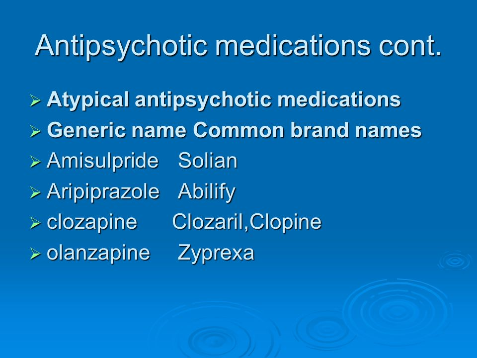 Antipsychotic medications cont.