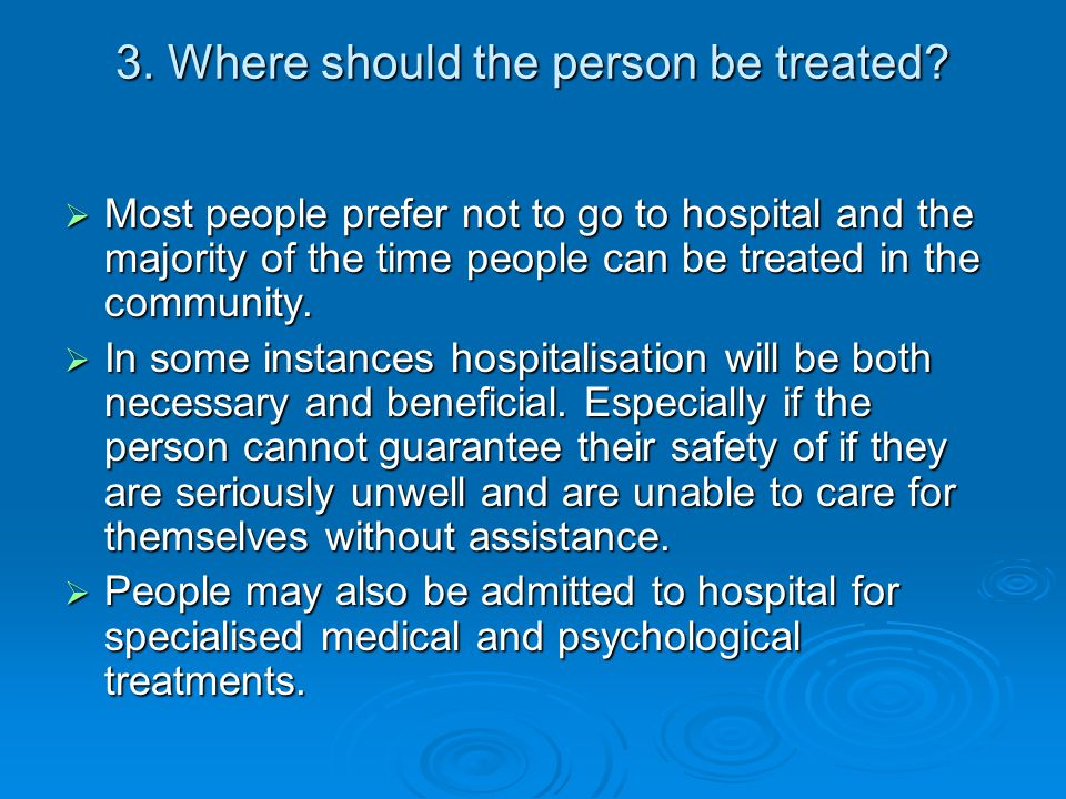 3. Where should the person be treated