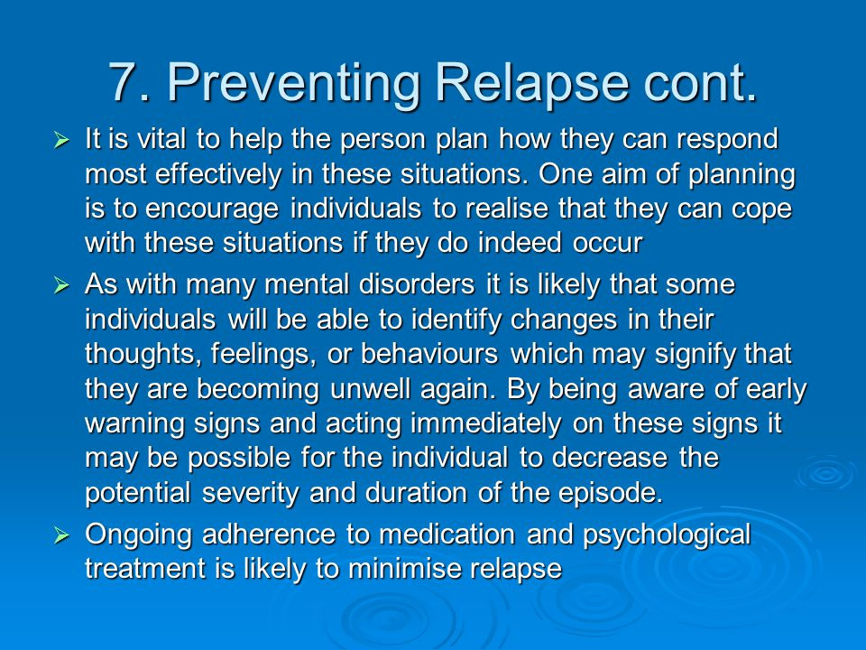 7. Preventing Relapse cont.