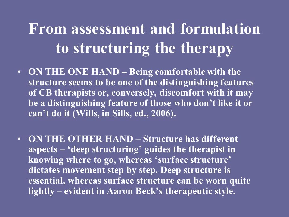 From assessment and formulation to structuring the therapy