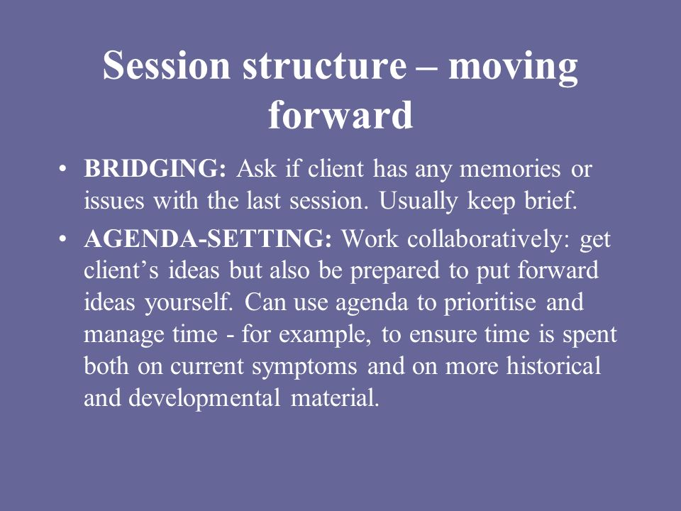 Session structure – moving forward