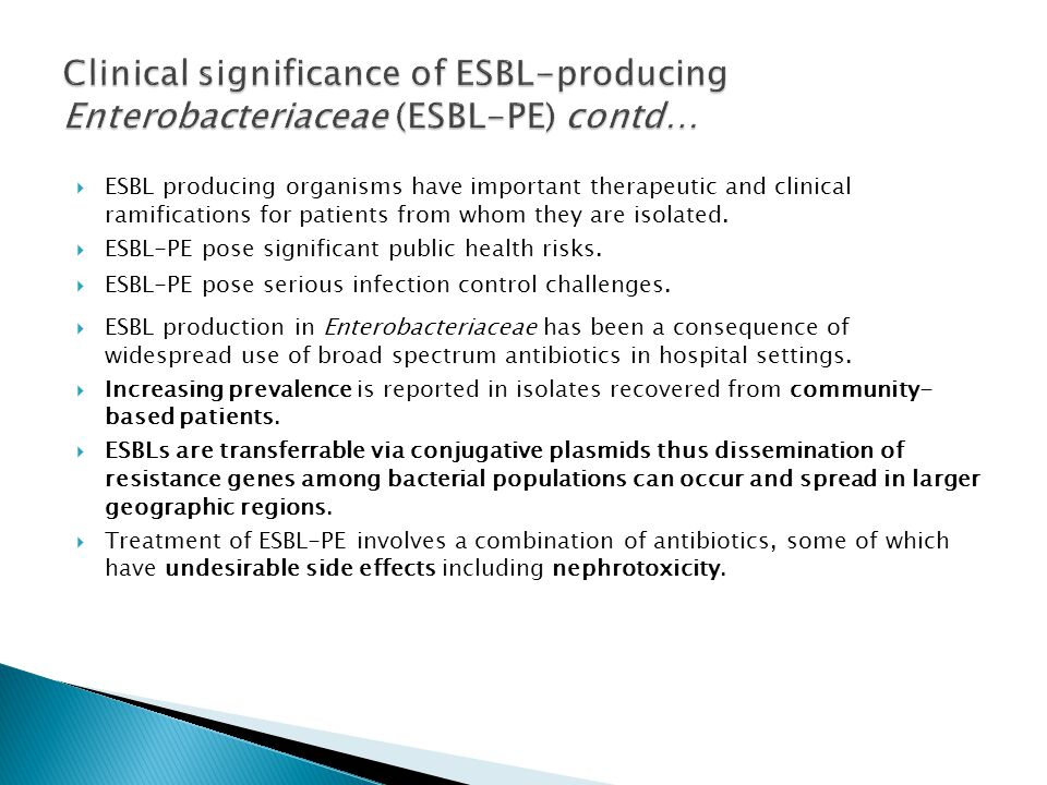 Clinical significance of ESBL-producing Enterobacteriaceae (ESBL-PE) contd…