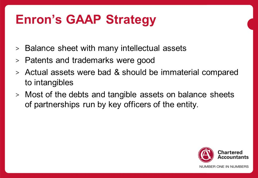 Enron's GAAP Strategy Balance sheet with many intellectual assets
