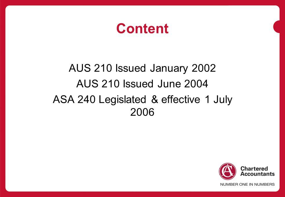 ASA 240 Legislated & effective 1 July 2006