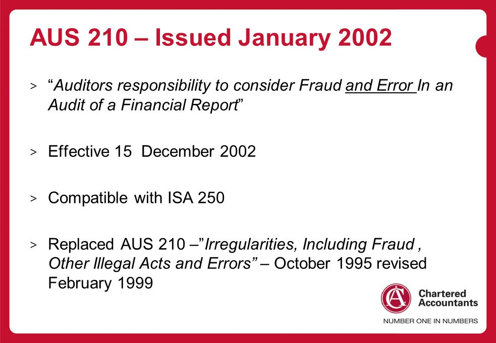 AUS 210 – Issued January 2002 Auditors responsibility to consider Fraud and Error In an Audit of a Financial Report