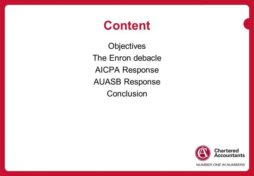 Objectives The Enron debacle AICPA Response AUASB Response Conclusion
