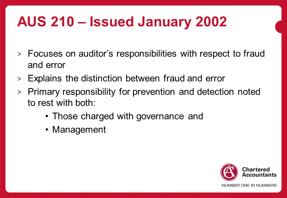 AUS 210 – Issued January 2002 Focuses on auditor's responsibilities with respect to fraud and error.