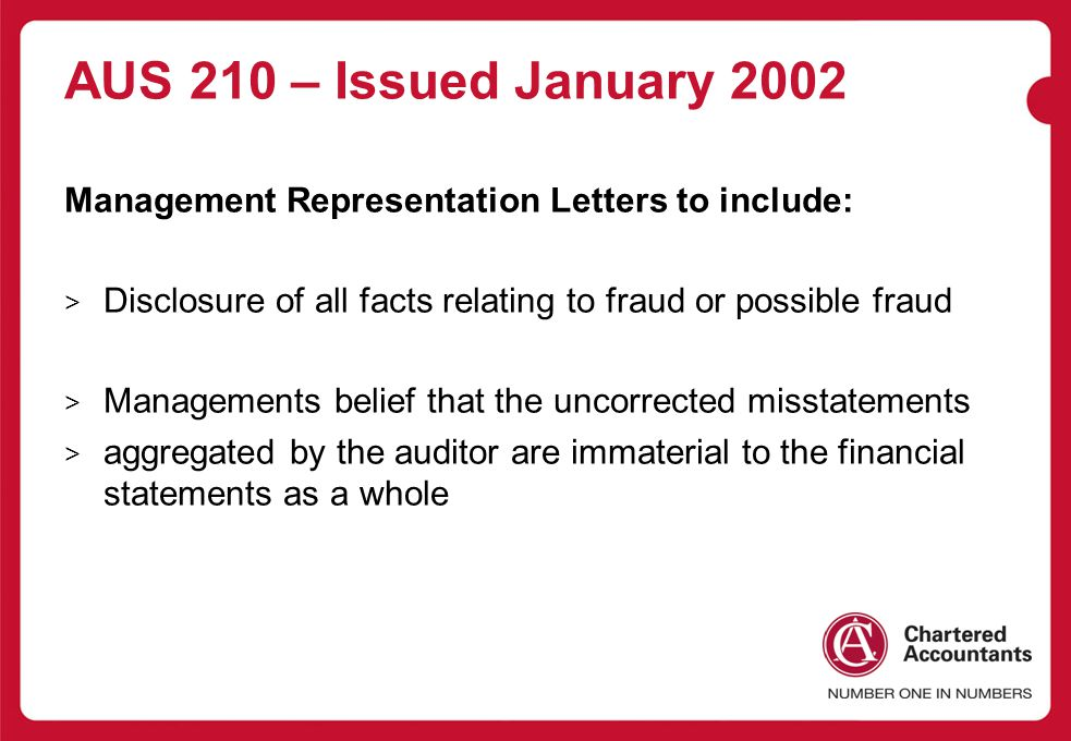 AUS 210 – Issued January 2002 Management Representation Letters to include: Disclosure of all facts relating to fraud or possible fraud.