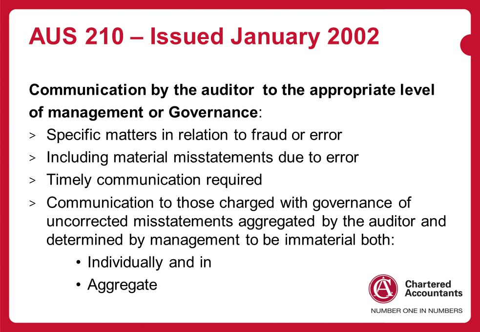 AUS 210 – Issued January 2002 Communication by the auditor to the appropriate level. of management or Governance: