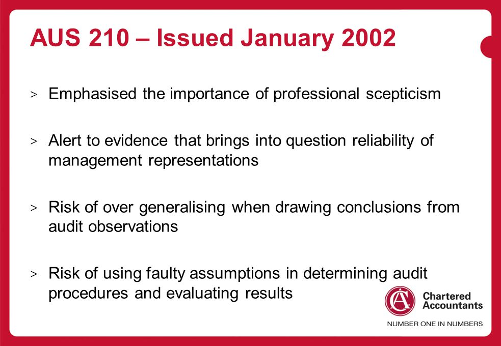 AUS 210 – Issued January 2002 Emphasised the importance of professional scepticism.