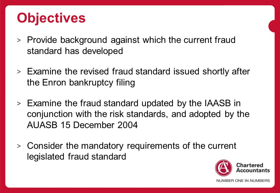 Objectives Provide background against which the current fraud standard has developed.