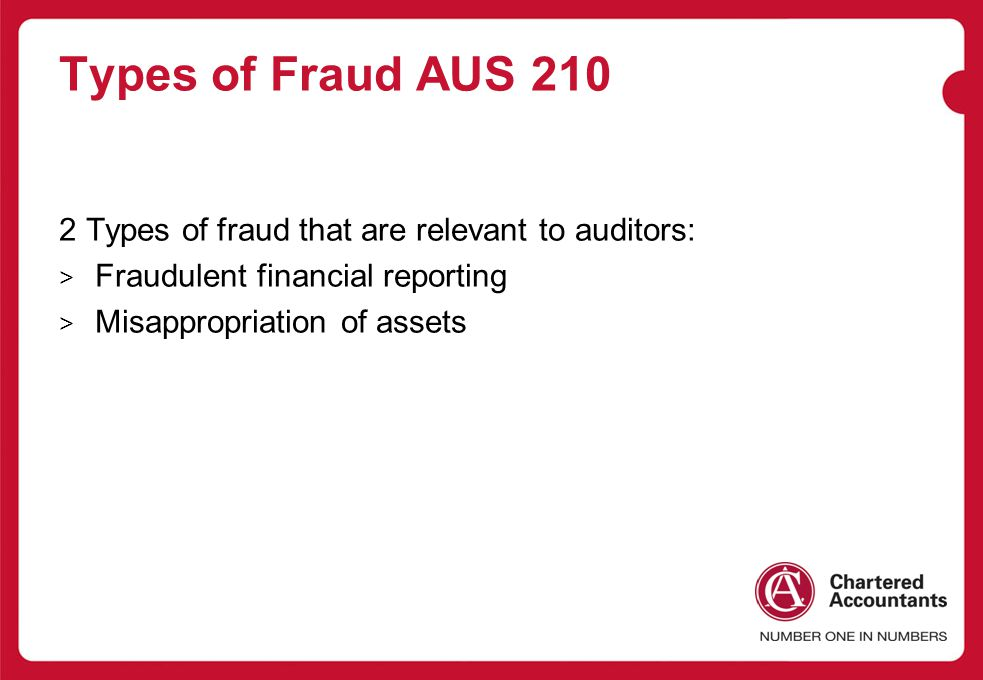Types of Fraud AUS Types of fraud that are relevant to auditors: