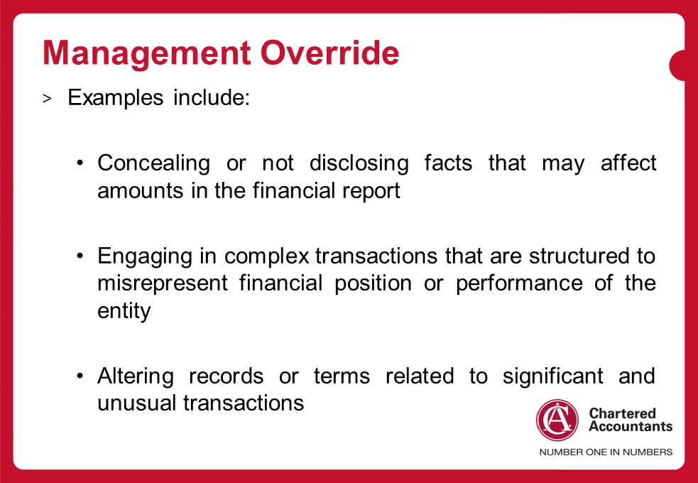 Management Override Examples include: