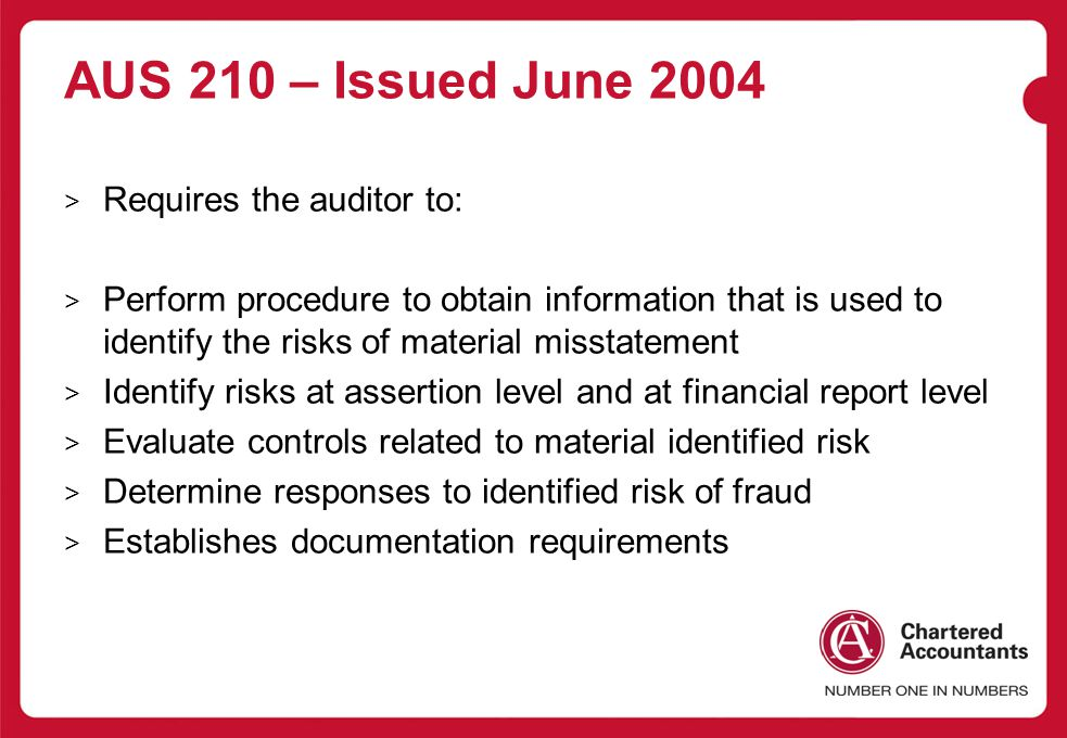 AUS 210 – Issued June 2004 Requires the auditor to: