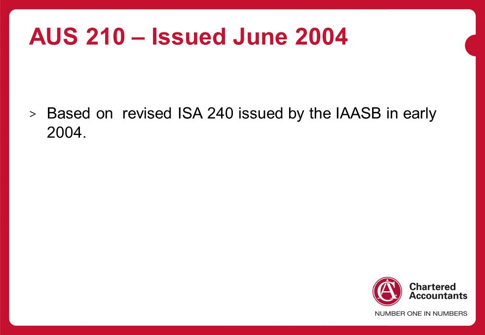 AUS 210 – Issued June 2004 Based on revised ISA 240 issued by the IAASB in early 2004.