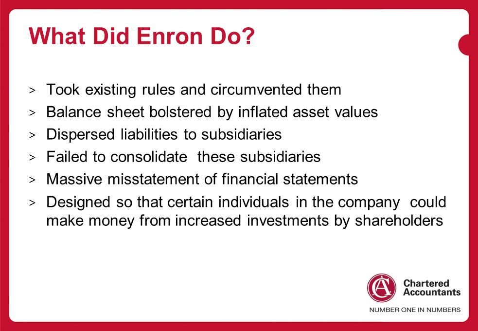 What Did Enron Do Took existing rules and circumvented them