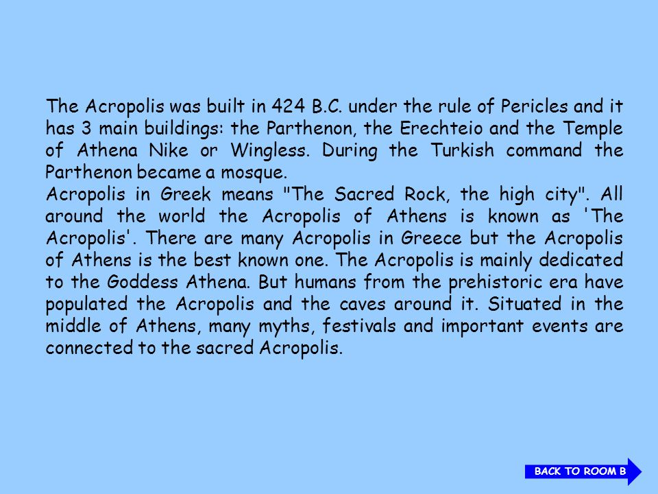 The Acropolis was built in 424 B. C