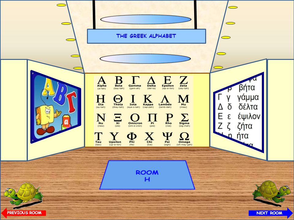 THE GREEK ALPHABET ROOM H PREVIOUS ROOM NEXT ROOM